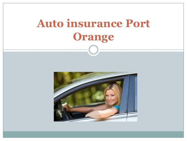 Auto insurance Port  Orange