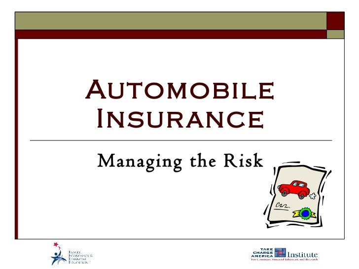 Automobile Insurance Managing the Risk