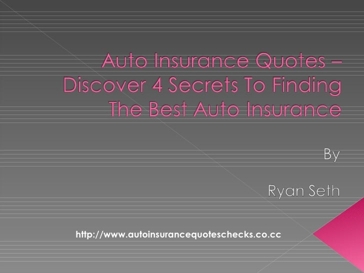 Auto Insurance Quotes – Discover 4 Secrets To Getting The ...