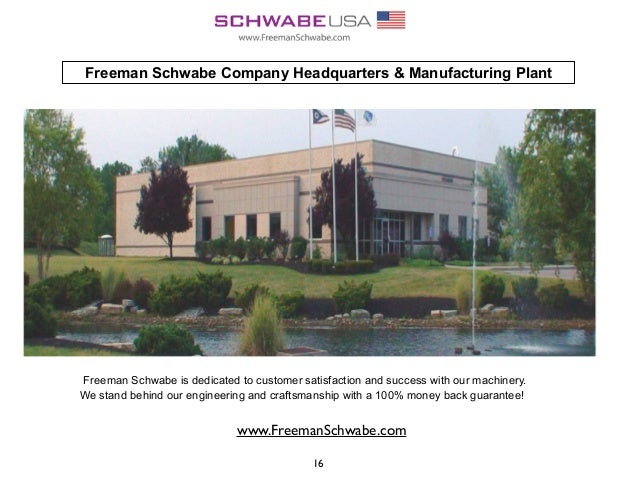 Freeman Schwabe Company Headquarters & Manufacturing Plant Freeman Schwabe is dedicated to customer satisfaction and succe...