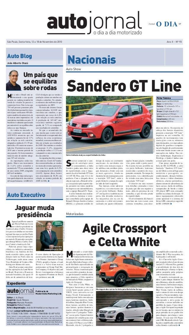 São Paulo, Sexta-feira, 12 a 18 de Novembro de 2010 Ano II - Nº 93 O DIAJornal SP Nacionais Um país que se equilibra sobre...