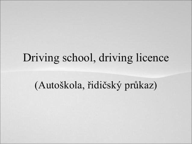 Driving school, driving licence (Autoškola, řidičský průkaz)