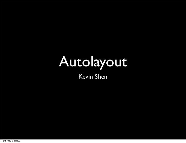 Autolayout Kevin Shen 13年7月2日星期二