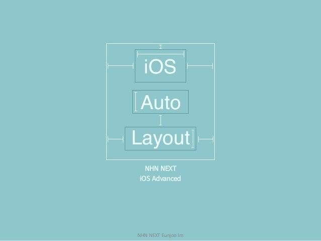 NHNNEXTEunjooIm iOS Auto Layout NHN NEXT  iOS Advanced