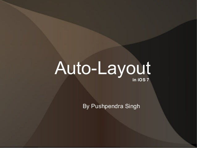Auto-Layout in iOS 7  By Pushpendra Singh