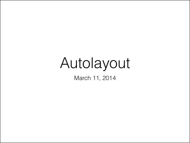 Autolayout March 11, 2014
