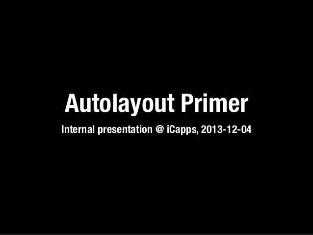 Autolayout Primer Internal presentation @ iCapps, 2013-12-04