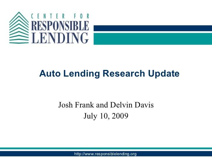 Auto Lending Research Update Josh Frank and Delvin Davis July 10, 2009