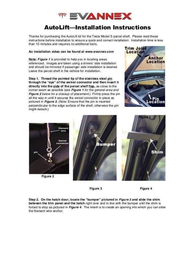 AutoLift—Installation Instructions Thanks for purchasing the AutoLift kit for the Tesla Model S parcel shelf. Please read ...