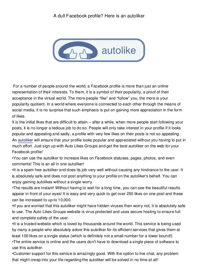 A dull Facebook profile? Here is an autoliker For a number of people around the world, a Facebook profile is more than jus...