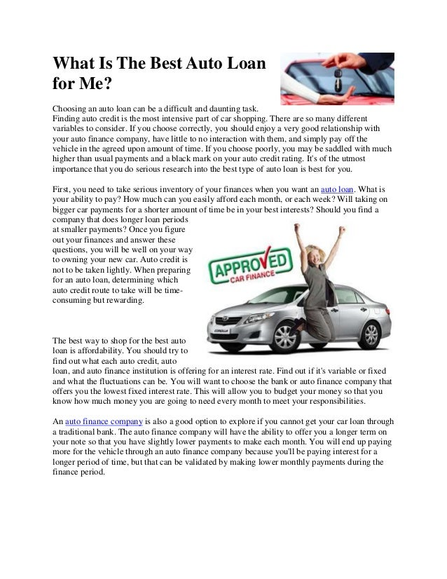 What Is The Best Auto Loan for Me? Choosing an auto loan can be a difficult and daunting task. Finding auto credit is the ...