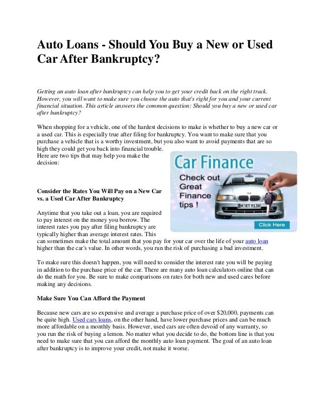 Auto Loans - Should You Buy a New or Used Car After Bankruptcy? Getting an auto loan after bankruptcy can help you to get ...