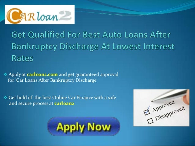auto loans after bankruptcy discharge for people with bad credit. Black Bedroom Furniture Sets. Home Design Ideas