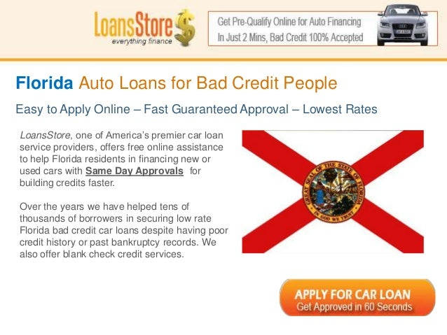 Ss Florida Auto Loans For Bad Credit People Easy To Apply Online Fast Guaranteed Approval