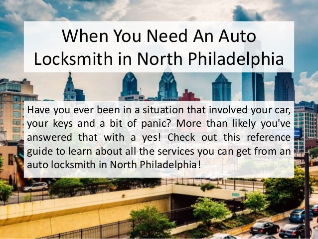 When You Need An Auto Locksmith in North Philadelphia Have you ever been in a situation that involved your car, your keys ...