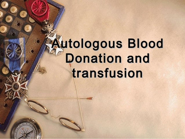 Autologous Blood  Donation and   transfusion                   1