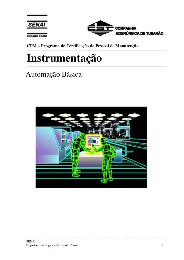 CPM – Programa de Certificação do Pessoal de Manutenção  Instrumentação  Automação Básica  _______________________________...