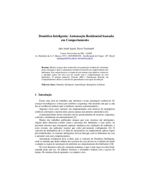 Domótica Inteligente: Automação Residencial baseada em Comportamento Julio André Sgarbi, Flavio Tonidandel Centro Universi...