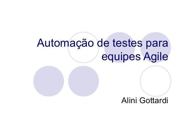 Automação de testes paraequipes AgileAlini Gottardi