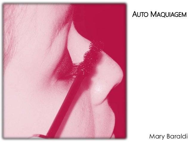 AUTO MAQUIAGEM Mary Baraldi