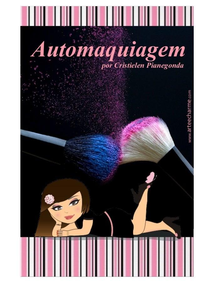 Automaquiagempor Cristielen Pianegondawww.arteecharme.com