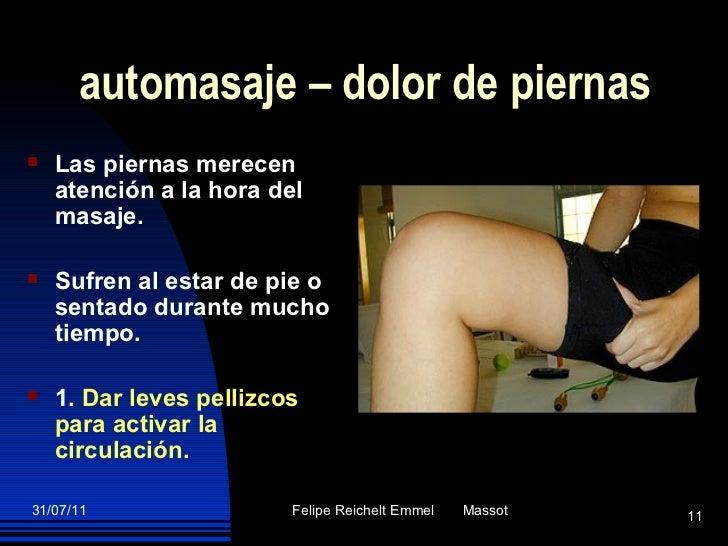 automasaje – dolor de piernas <ul><li>Las piernas merecen atención a la hora del masaje. </li></ul><ul><li>Sufren al estar...