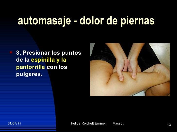 automasaje - dolor de piernas <ul><li>3. Presionar los puntos de la  espinilla y   la   pantorrilla  con los pulgares. </l...