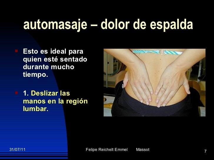 automasaje – dolor de espalda <ul><li>Esto es ideal para quien esté sentado durante mucho tiempo. </li></ul><ul><li>1.  De...