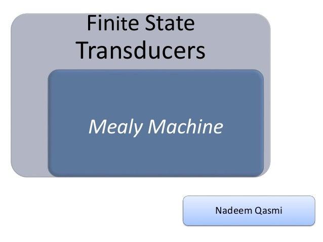 Finite State Transducers Mealy Machine Nadeem Qasmi