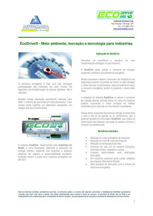 Automata do Brasil Ltda Rua Fenacita, 155 Arujá - SP Tel.: (11) 4653 1791 www.automataweb.com.br EcoDrive® - Meio ambiente...
