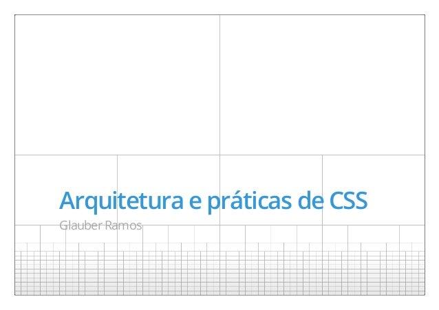 Arquitetura e práticas de CSS Glauber Ramos