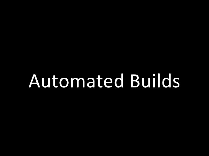 Automated Builds