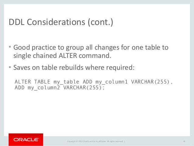 Copyright  ©  2015  Oracle  and/or  its  affiliates.  All  rights  reserved.      DDL  Considerati...