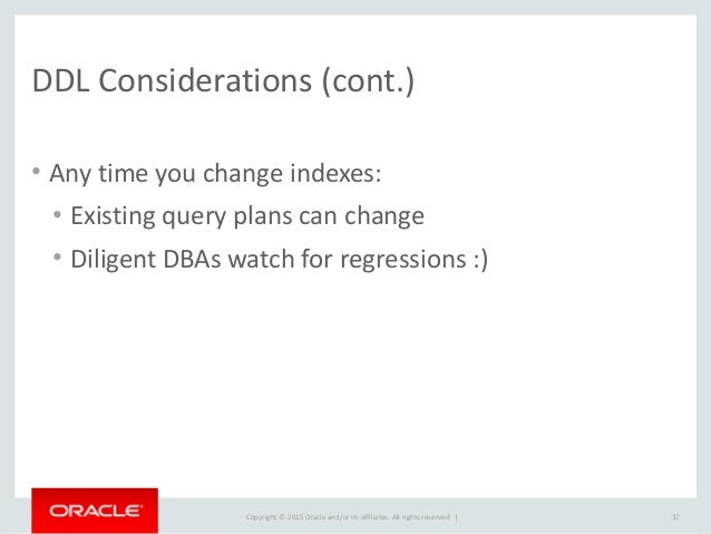 Copyright  ©  2015  Oracle  and/or  its  affiliates.  All  rights  reserved.      DML  Example • A...