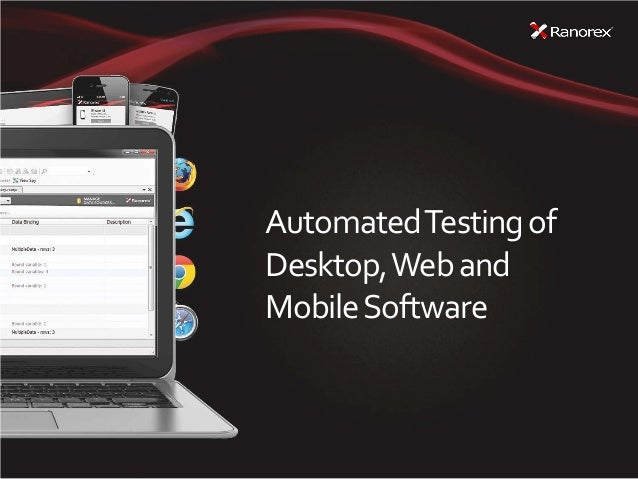 Automated Testing of Desktop, Web and Mobile Software