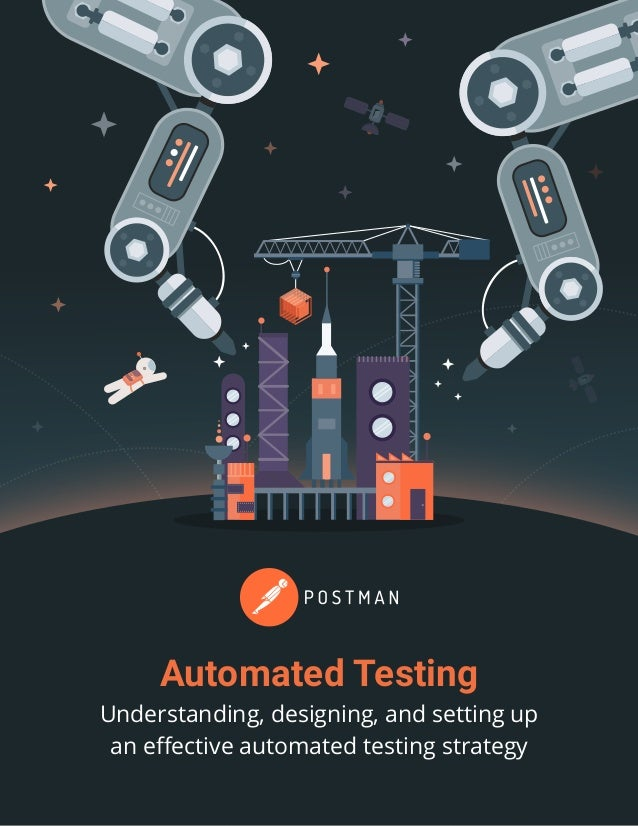 Automated Testing Understanding, designing, and setting up an effective automated testing strategy