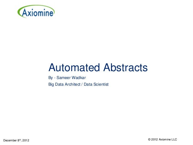 Automated Abstracts                     By - Sameer Wadkar                     Big Data Architect / Data ScientistDecember...
