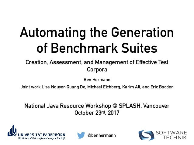SOFTWARE TECHNIK Automating the Generation of Benchmark Suites Creation, Assessment, and Management of Effective Test Corp...