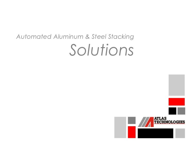 Automated Aluminum & Steel Stacking               Solutions