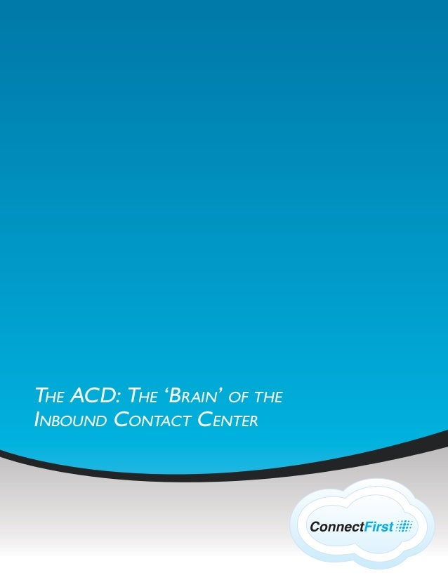 THE ACD: THE 'BRAIN' OF THE INBOUND CONTACT CENTER