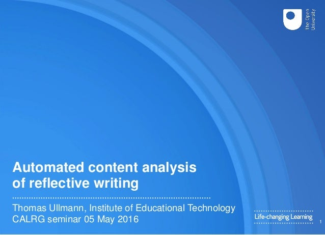 Automated content analysis of reflective writing Thomas Ullmann, Institute of Educational Technology CALRG seminar 05 May ...