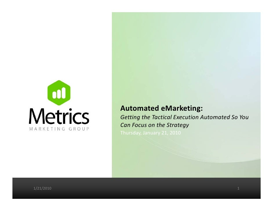 Automated eMarketing:              Getting the Tactical Execution Automated So You              Getting the Tactical Execu...