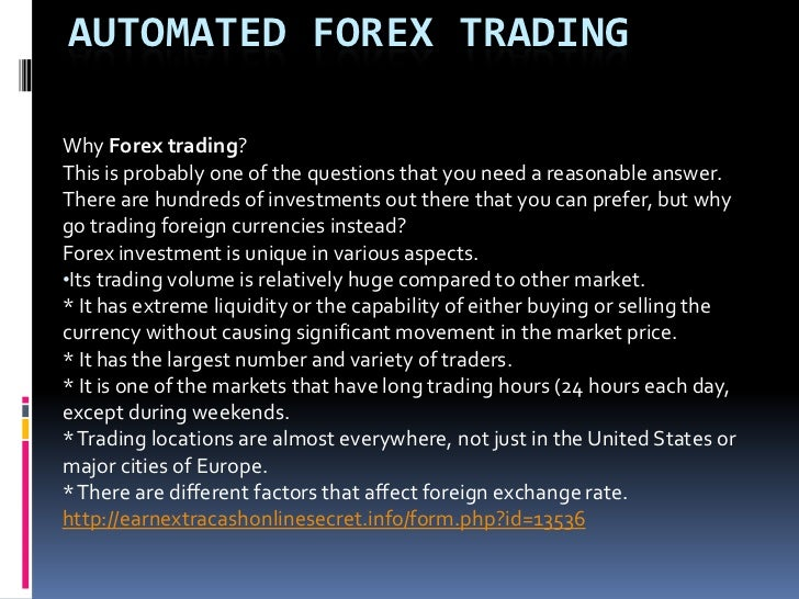 AUTOMATED FOREX TRADINGWhy Forex trading?This is probably one of the questions that you need a reasonable answer.There are...