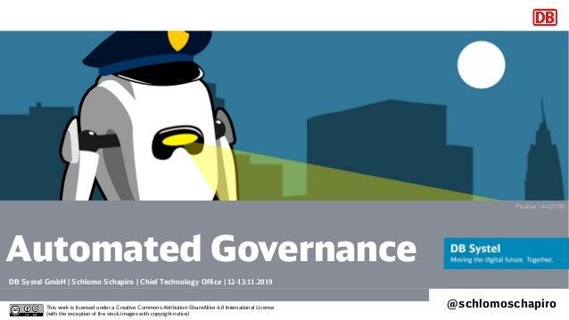 Automated Governance DB Systel GmbH | Schlomo Schapiro | Chief Technology Office | 12-13.11.2019 Platzhalter für Titelbild...