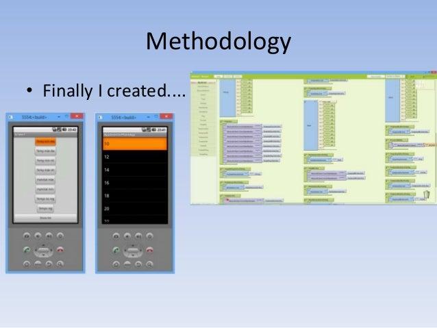 Methodology • Finally I created....