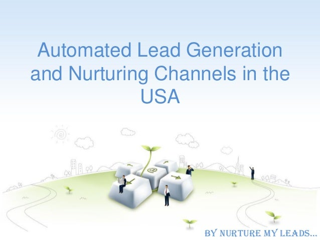 Automated Lead Generation and Nurturing Channels in the USA  By Nurture My Leads…
