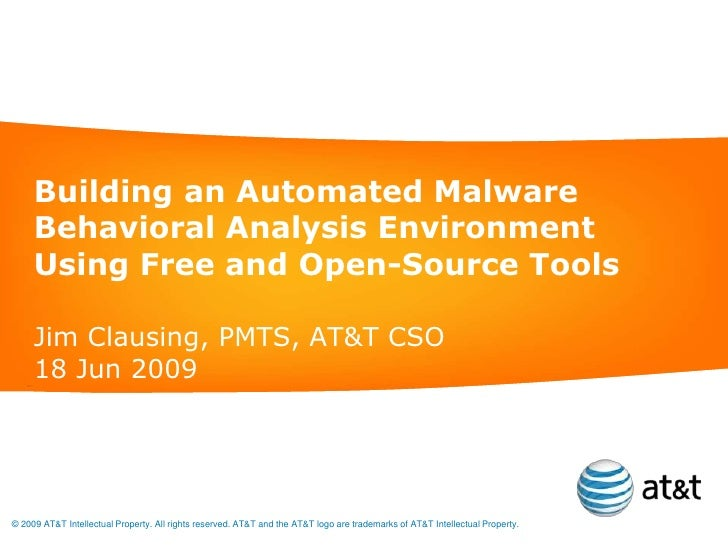 Building an Automated Malware Behavioral Analysis Environment Using Free and Open-Source Tools<br />Jim Clausing, PMTS, AT...
