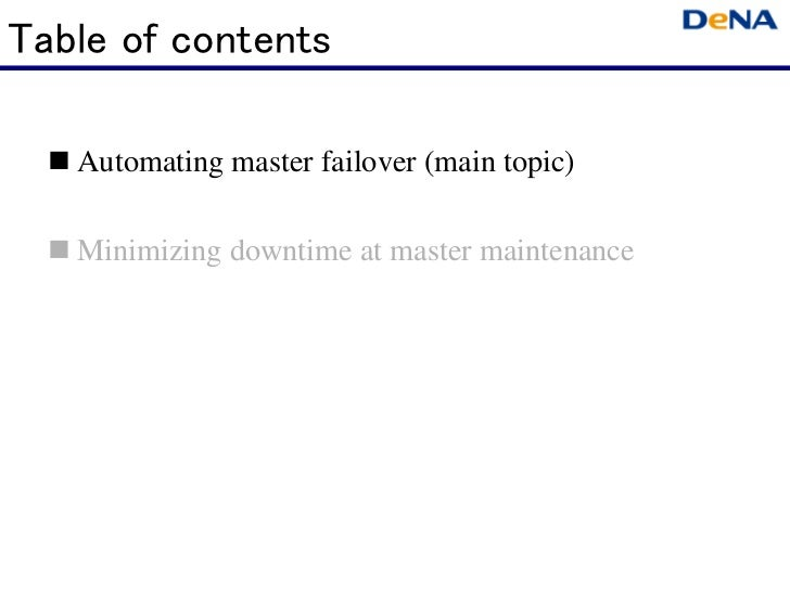 Table of contents   Automating master failover (main topic)   Minimizing downtime at master maintenance