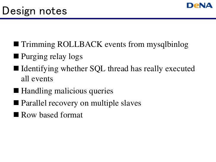 Design notes  Trimming ROLLBACK events from mysqlbinlog  Purging relay logs  Identifying whether SQL thread has really ...