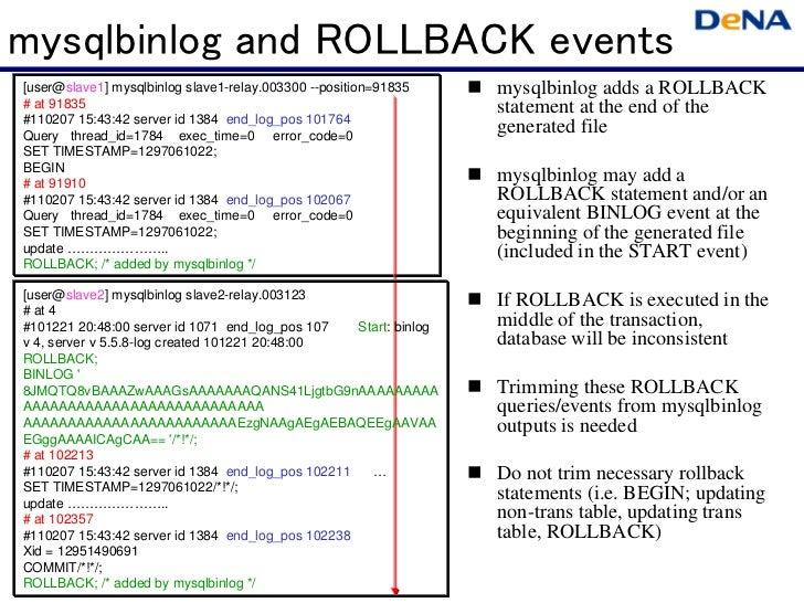 mysqlbinlog and ROLLBACK events[user@slave1] mysqlbinlog slave1-relay.003300 --position=91835      mysqlbinlog adds a ROL...